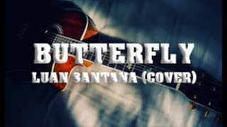 Butterfly - Luan Santana (Cover)