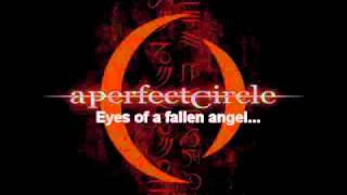 A Perfect Circle - 3 Libras - With lyrics.