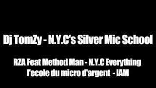 Dj TomZy - N.Y.C's Silver Mic School - RZA Ft. Method Man (NYC Everything)
