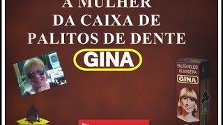 VOCÊ SABIA - A MULHER DOS PALITOS GINA