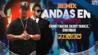 Andas En Mi Cabeza (REMIX) - Chino y Nacho ft. Don Omar, Wisin y Daddy Yankee | PREVIEW COMPLETO