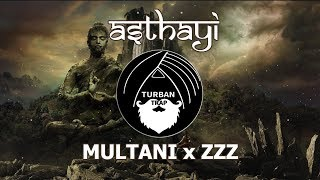 Asthayi - Multani x ZZZ | Indian Trap Music | Turban Trap Mix