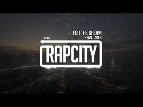 Ryan Oakes - For The Dream (Prod. Eleven Thoughts)