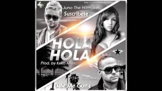 Hola Hola Juno Ft Cheka Nuevo 2011