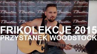 Przystanek Woodstock 2015 Frikolekcje - Trzeszczyński Tomasz