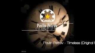 Pavlin Petrov - Timeless (Original Mix)