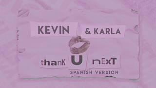 Kevin & Karla - thank u, next (spanish version)