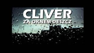 Cliver- Za Oknem Deszcz