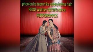 Phoolon ka taaron ka sabka kehna hai/BRIDE and Her SISTER dance/SANGEET DANCE PERFORMANCE