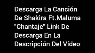 "Descargar ""chantaje""shakira ft.maluma//descargar"