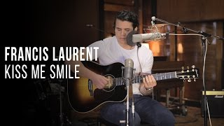Kiss Me Smile - Francis Laurent