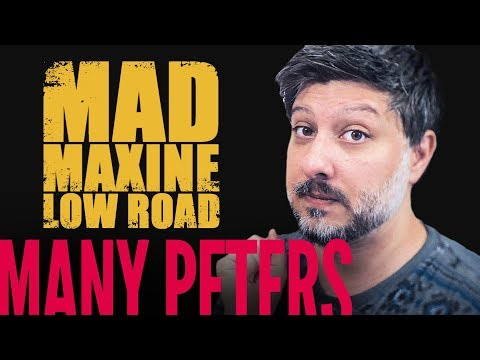 Mad Maxine: Low Road | Many Peters³³