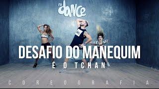 Desafio Do Manequim - É O Tchan - Coreografia |  FitDance TV