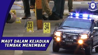 [REAL LIFE POLIS EVO 2] Empat Penyamun Kedai Emas Maut Ditembak Anggota Polis