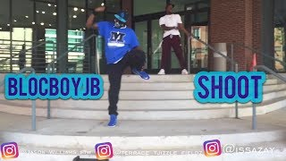BlocBoy JB Shoot Official Dance Video @Jason_Williams_ftw, @Terrace_tjizzle_Fieldz