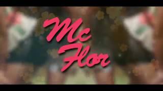 """Nós temos o que eles """"quer"""" - MC FLOR"""