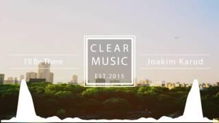 Joakim Karud - I'll Be There