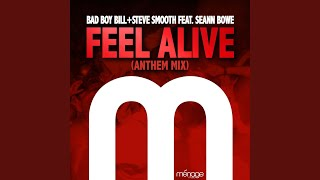 Feel Alive (Anthem Mix) (feat. Seann Bowe)