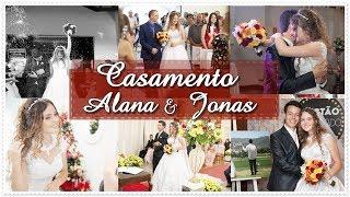 CASAMENTO! -  Alana Gabriele & Jonas