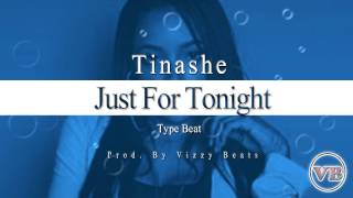 Tinashe - Just For Tonight (Prod. By Vizzy Beats)