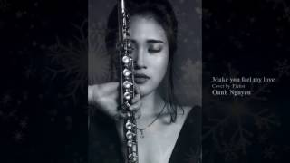 [Maius Lady] Make you feel my love cover by Oanh Nguyen