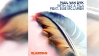 Paul van Dyk with Aly & Fila feat. Sue McLaren - Guardian (Jordan Suckley Radio Edit) [Official]