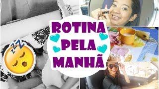 MINHA ROTINA MATINAL ❤ MY MORNING ROUTINE | #10