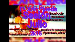 01.Sesión Julio Dj Xriiz Rueda 2k15