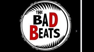 """""""The Bad Beats"""" Debut Gig."""