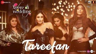Tareefan | Veere Di Wedding | Tarifa song in lyrics |Badshah | Kareena Kap width=