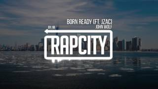 John Wolf - Born Ready Ft. JZAC