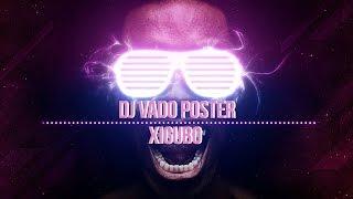 Dj Vado Poster - Xigubu (Remix Original)