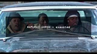 $AMURAI GOROH - exausted