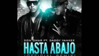 Daddy Yankee Ft Don Omar Hasta Abajo Remix Official