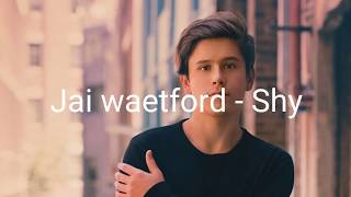 Jai waertford - Shy ( traduction fr )