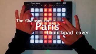 Paris - The Chainsmokers (beau collins remix)    Launchpad cover