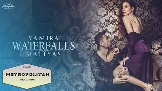 Yamira feat. Mattyas - Waterfalls (Official Video)