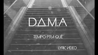 D.A.M.A - Tempo pra Quê ft. Player (Official Lyric Video)