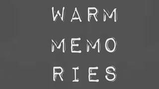 Warm Memories.2