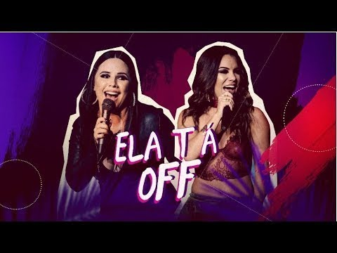 Ela Ta Off de Day E Lara Letra y Video