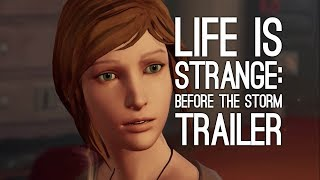 Life Is Strange: Before The Storm Trailer - Life is Strange Prequel First Trailer at E3 2017