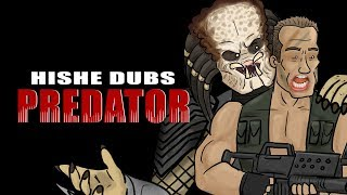 Predator - HISHE Dubs (Comedy Recap)