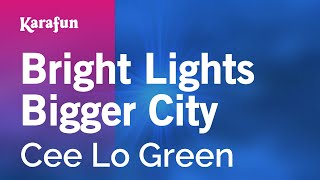 Karaoke Bright Lights Bigger City - Cee Lo Green *