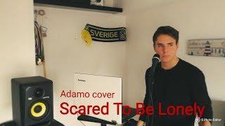 Scared To Be Lonely - Martin Garrix × Dua Lipa (Adamo Cover)