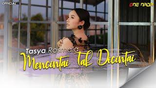 Mencintai Tak Dicinta - Tasya Rosmala