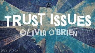 Trust Issues - Olivia O'Brien (LYRICS)