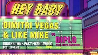 Dimitri Vegas & Like Mike vs Diplo - HEY BABY (DINO BROWN & PAKY FRANCAVILLA BOOTLEG)