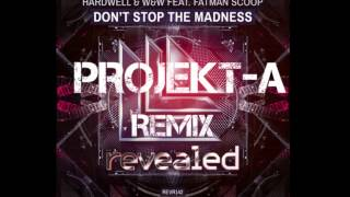 Dont Stop The Madness (Projekt-A Remix) [Available 1st March]