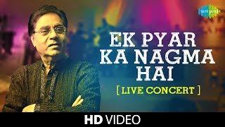Ek Pyar Ka Nagma Hai | Jagjit Singh | Live Concert Video