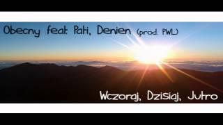 Obecny - Wczoraj, dzisiaj, jutro feat. Pati, Denien (prod. PWL)